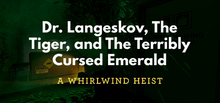 Box art for the game Dr. Langeskov, The Tiger, and The Terribly Cursed Emerald: A Whirlwind Heist